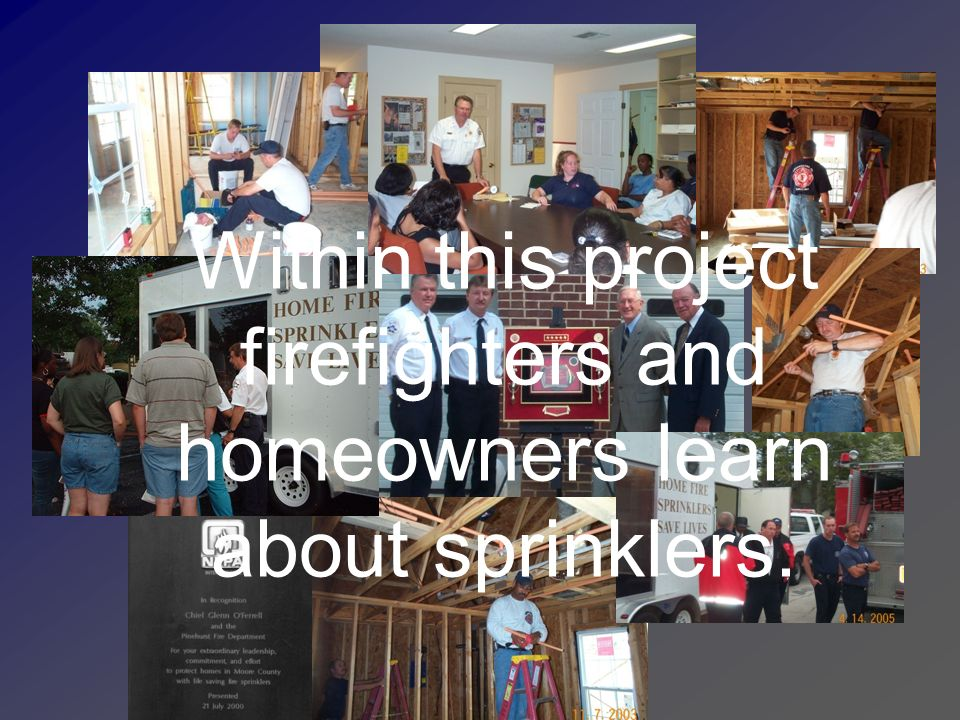 Within this project firefighters and homeowners learn about sprinklers.