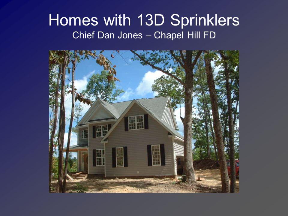 Homes with 13D Sprinklers Chief Dan Jones – Chapel Hill FD