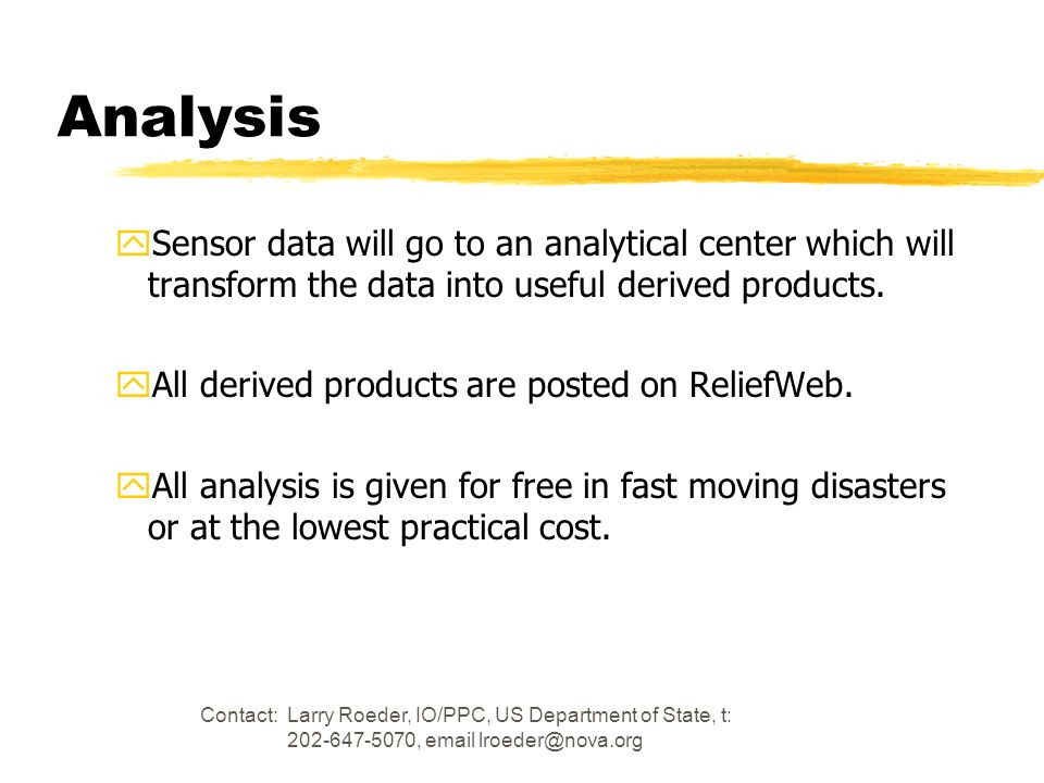 Analysis Sensor data will go to an analytical center which will transform the data into useful derived products.