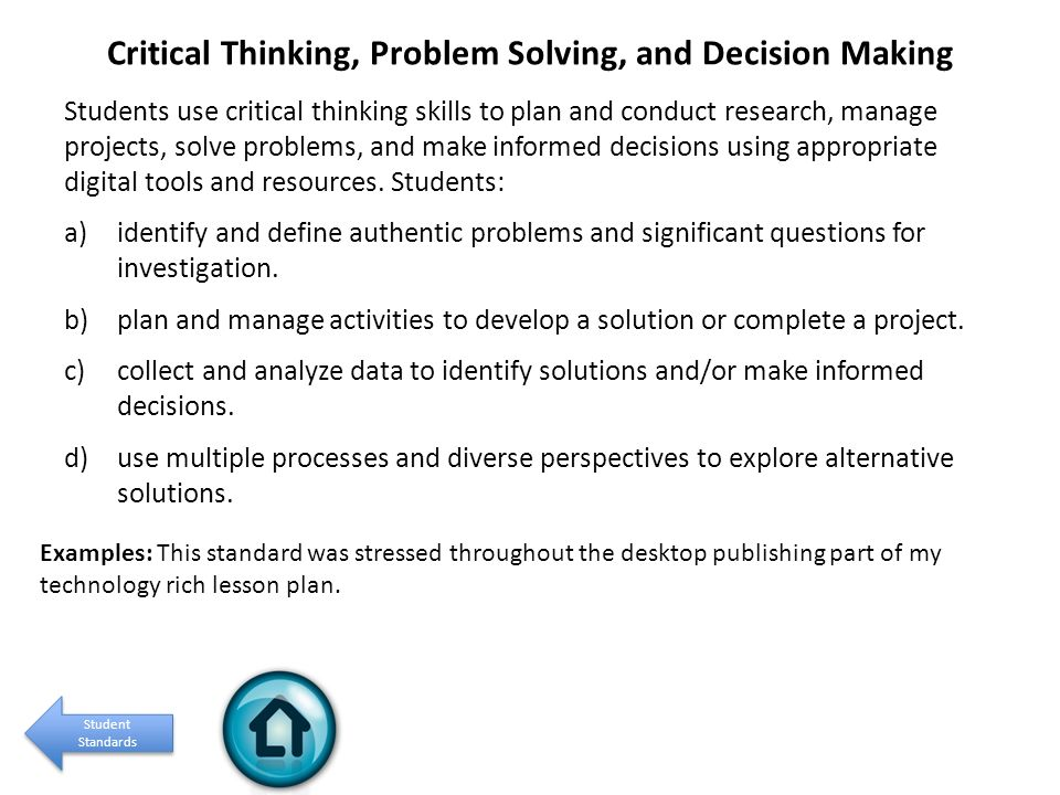 problem solving decision making critical thinking Developed in 1925, the model identifies factors that are key to critical thinking  and decision making and predicts judgment, problem solving, creativity,  openness.