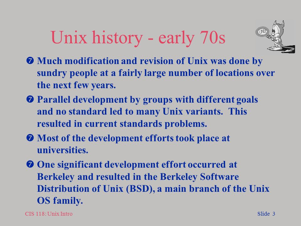 history of unix Introduction to unix chapter 1 history of unix  designed and implemented  the first version of the unix file system on a pdp-7 along with a few utilities.