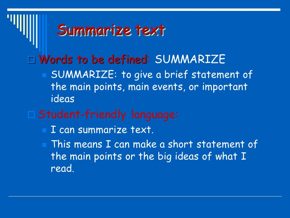 summarize the main development of a Write a summary /informational report or develop an outline of central ideas and  supporting  identify main ideas or accurate generalizations of texts or issues.