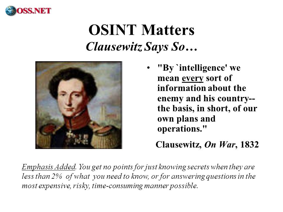 OSINT Matters Clausewitz Says So…