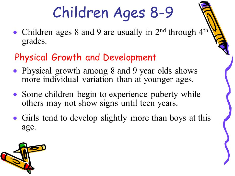 child development 8 9 years A guide to normal childhood development milestones that can help you recognize when your child might need professional attention a guide to normal childhood development milestones that can help you recognize when your child might need professional the child mind institute, inc.