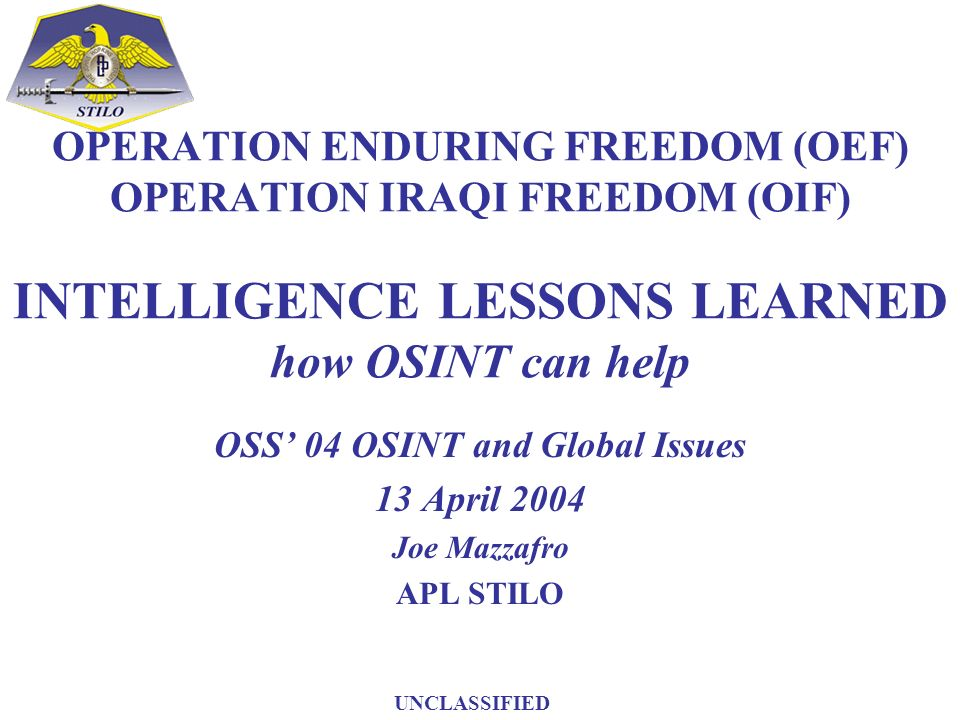 OSS' 04 OSINT and Global Issues 13 April 2004 Joe Mazzafro APL STILO