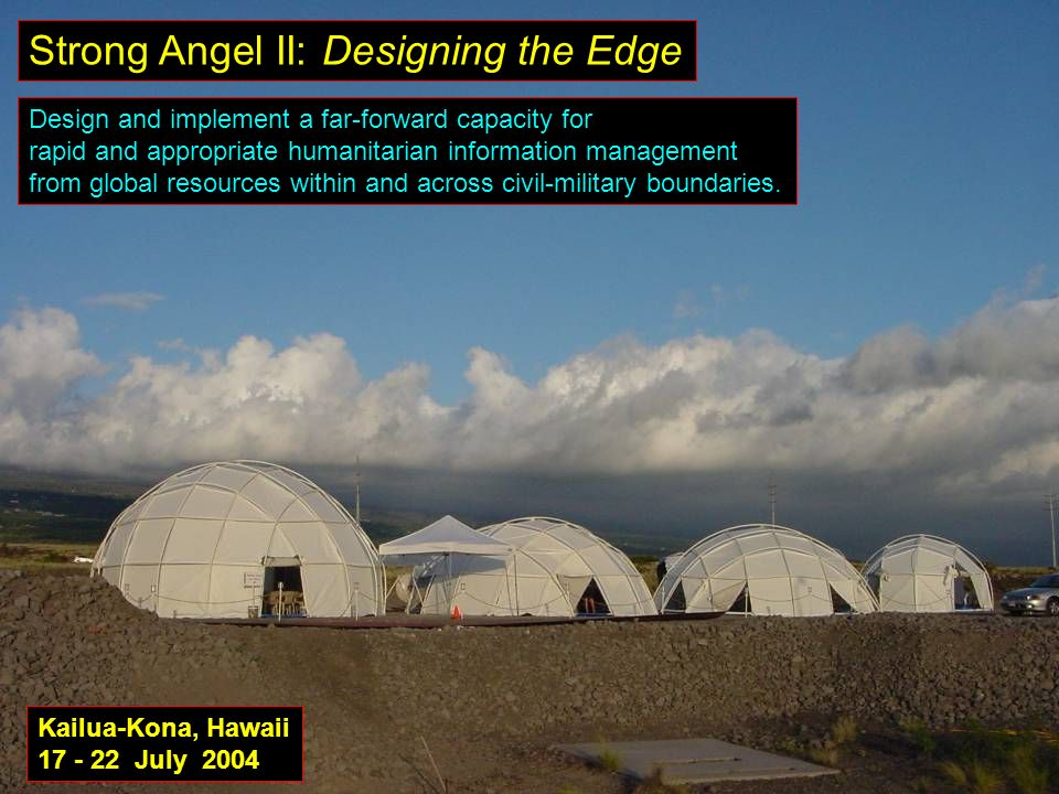 Strong Angel II: Designing the Edge