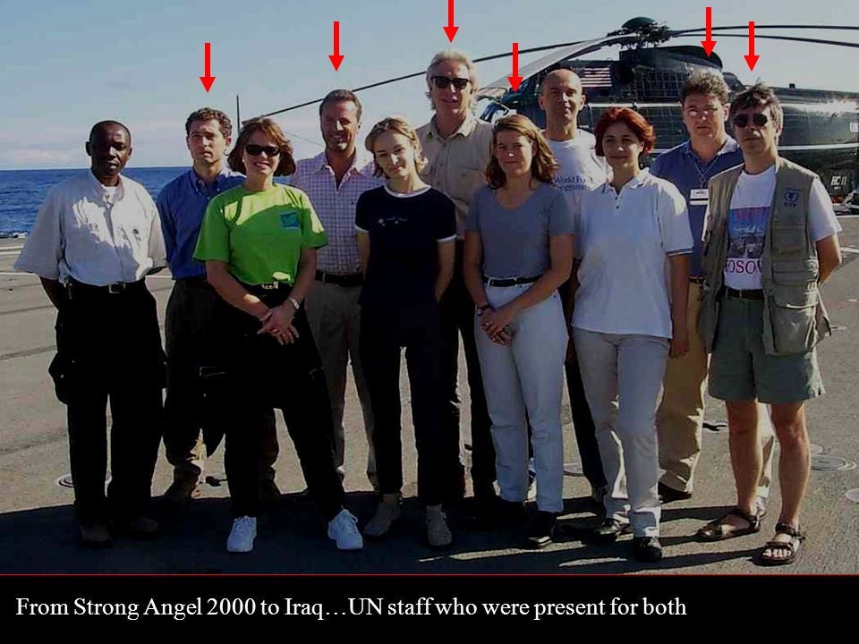 From Strong Angel 2000 to Iraq…UN staff who were present for both