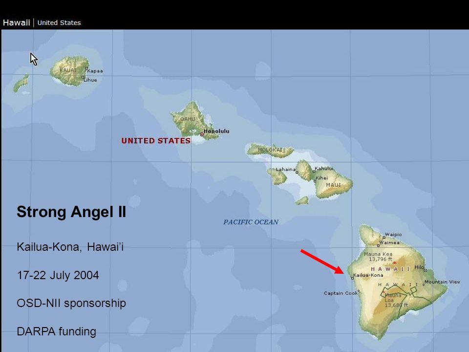 Strong Angel II Kailua-Kona, Hawai'i 17-22 July 2004
