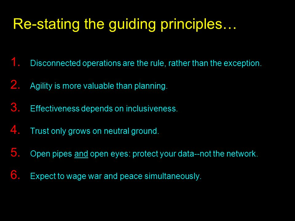 Re-stating the guiding principles…