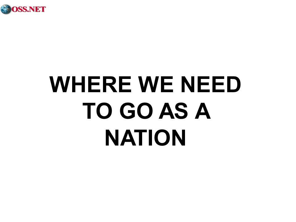 WHERE WE NEED TO GO AS A NATION
