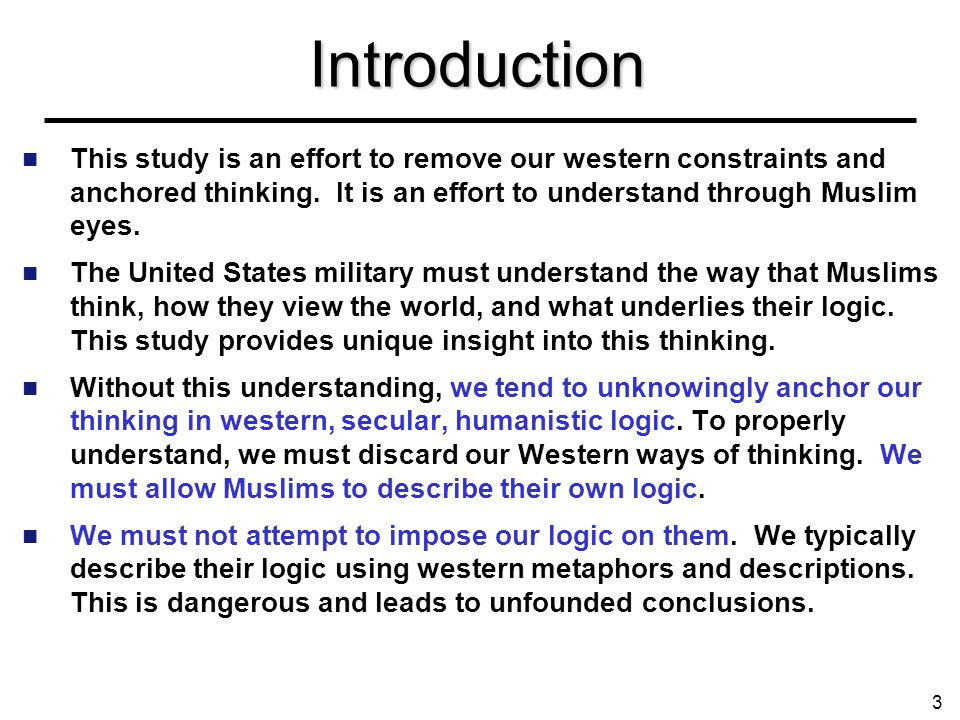 Introduction This study is an effort to remove our western constraints and anchored thinking. It is an effort to understand through Muslim eyes.