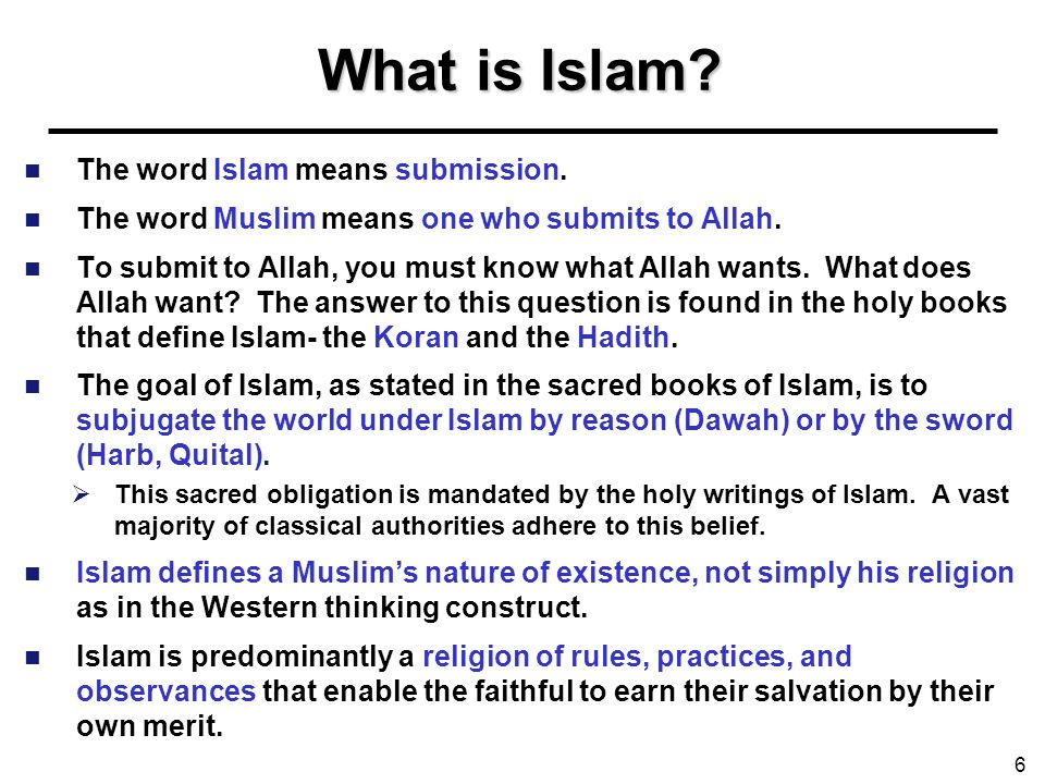 What is Islam The word Islam means submission.