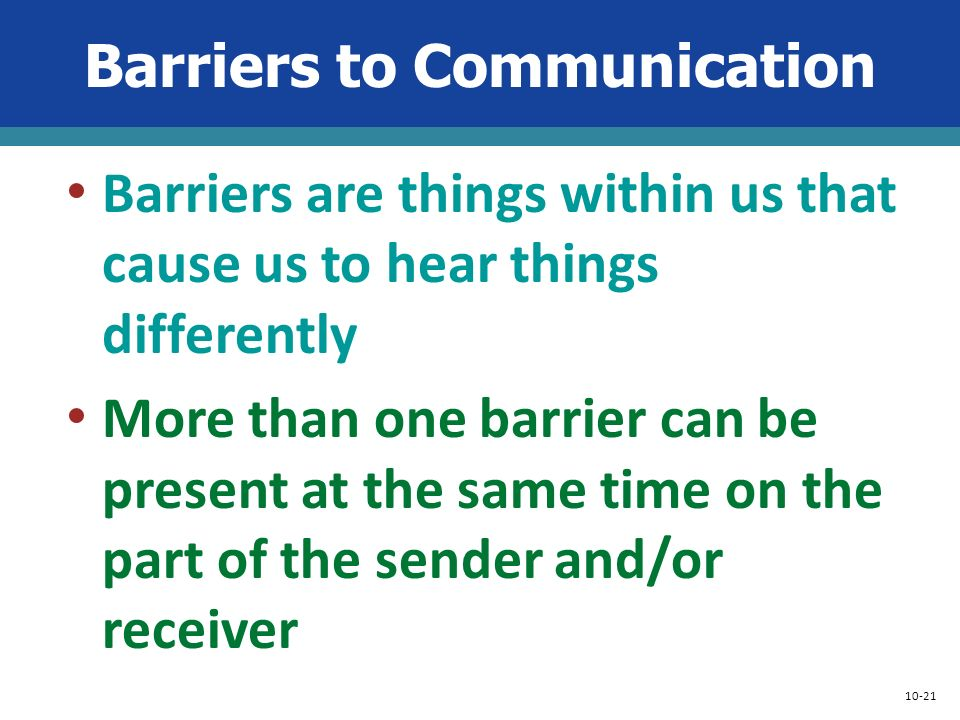 common barriers of communication Interpersonal communication includes verbal and nonverbal exchanges between people that convey intended or unintended messages barriers to effective interpersonal communication include distortions caused by misperceptions, misunderstandings and.