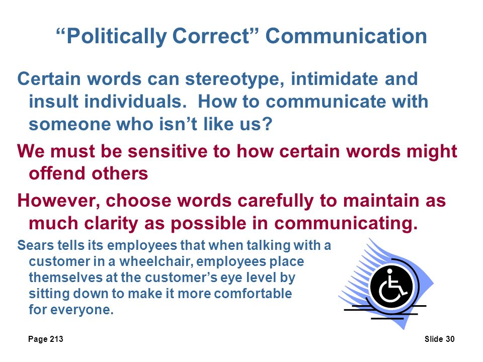 politically correct language Political correctness = language and thought control  the phrase 'politically correct' was associated with the dogmatic application of stalinist doctrine, .