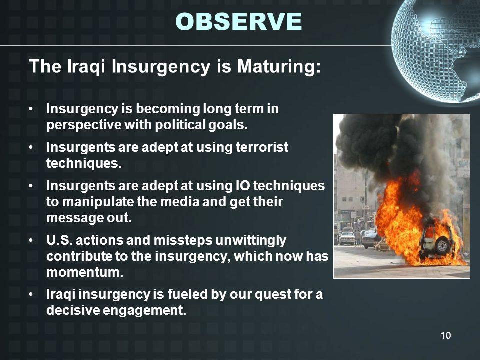 OBSERVE The Iraqi Insurgency is Maturing: