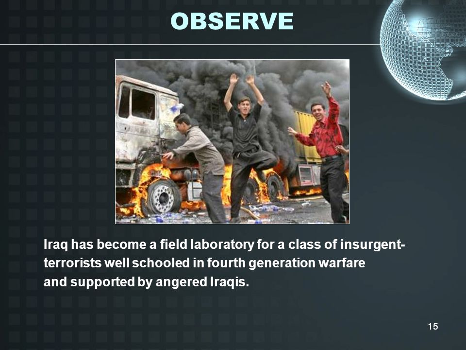 OBSERVE Iraq has become a field laboratory for a class of insurgent-