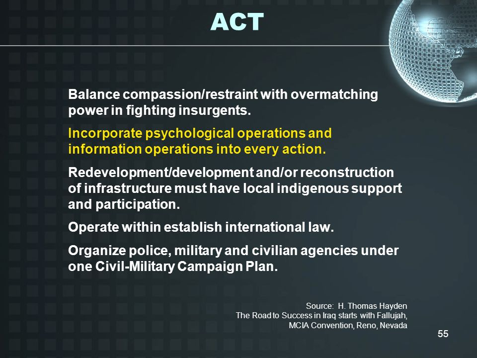 ACT Balance compassion/restraint with overmatching power in fighting insurgents.