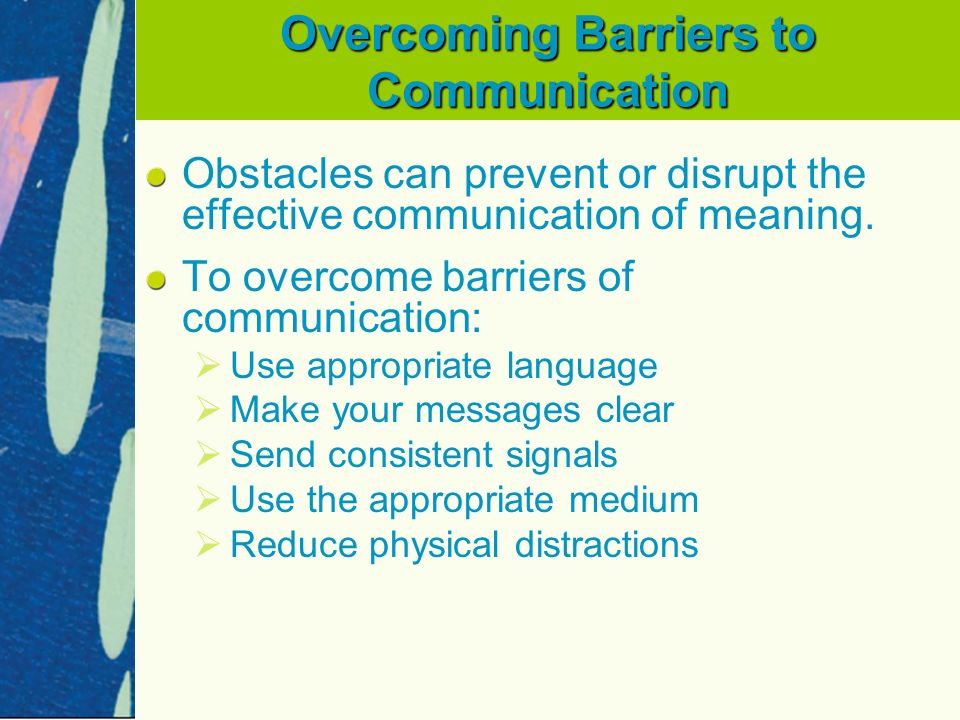 conclusion to overcoming barriers to effective communication How to overcome language and cultural barriers in the workplace published on june 3,  use visual methods of communication more than audio show more than tell  conclusion one of the great.