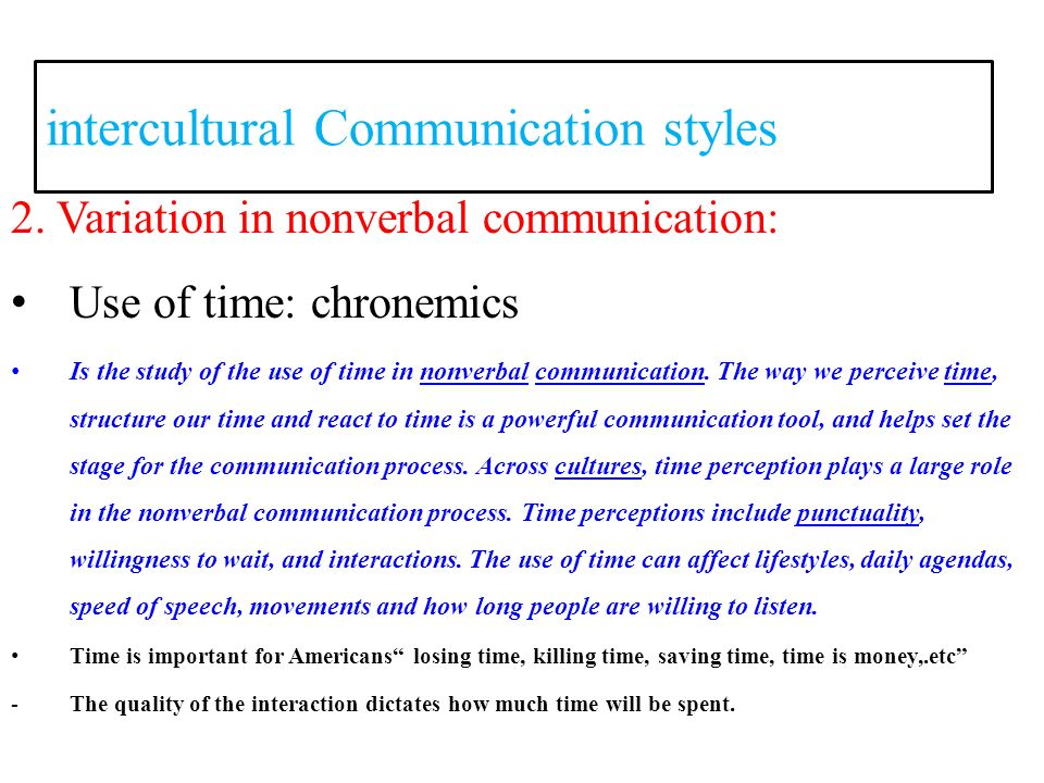 the ways to enhance the effectiveness of intercultural communication How culture affects communication most of us assume that our own culture's ways are the natural order of things and we tend to see cultures that are different as less evolved see intercultural communication.