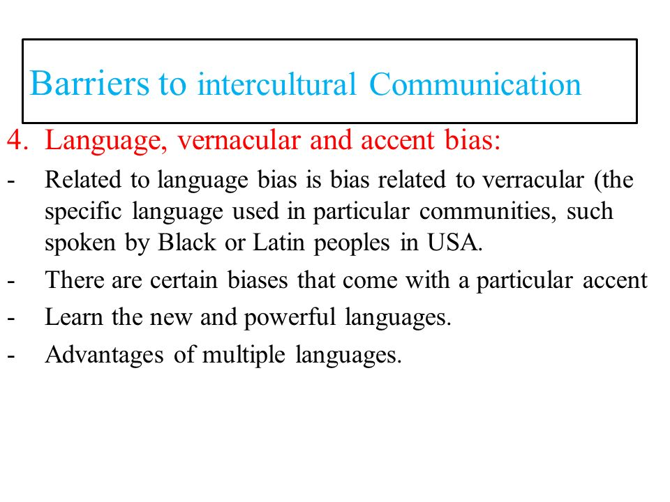 barriers to intercultural communication Intercultural: the wide range of communication problems that naturally appear within an organization made up of individuals from different religious, social, ethnic, and educational backgrounds .