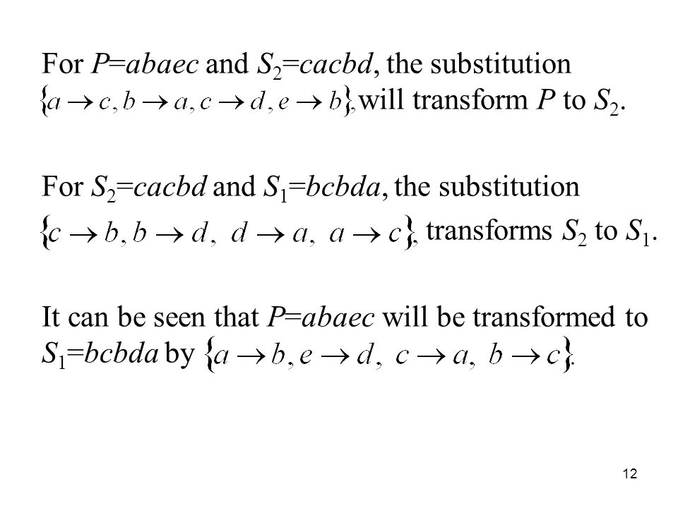 For P=abaec and S2=cacbd, the substitution will transform P to S2.