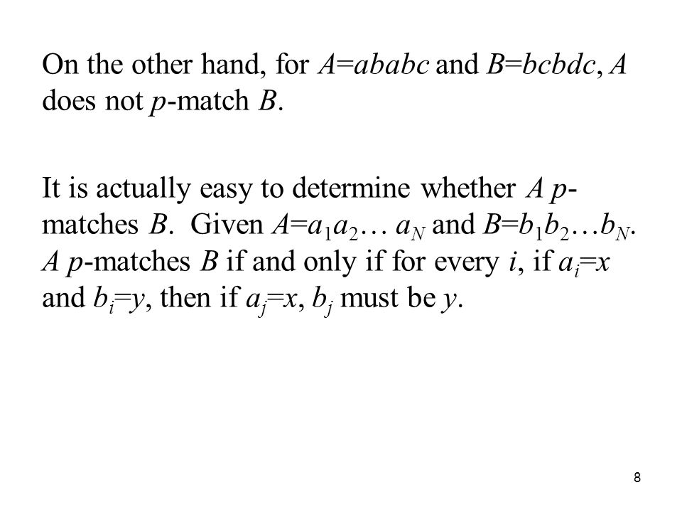 On the other hand, for A=ababc and B=bcbdc, A does not p-match B.