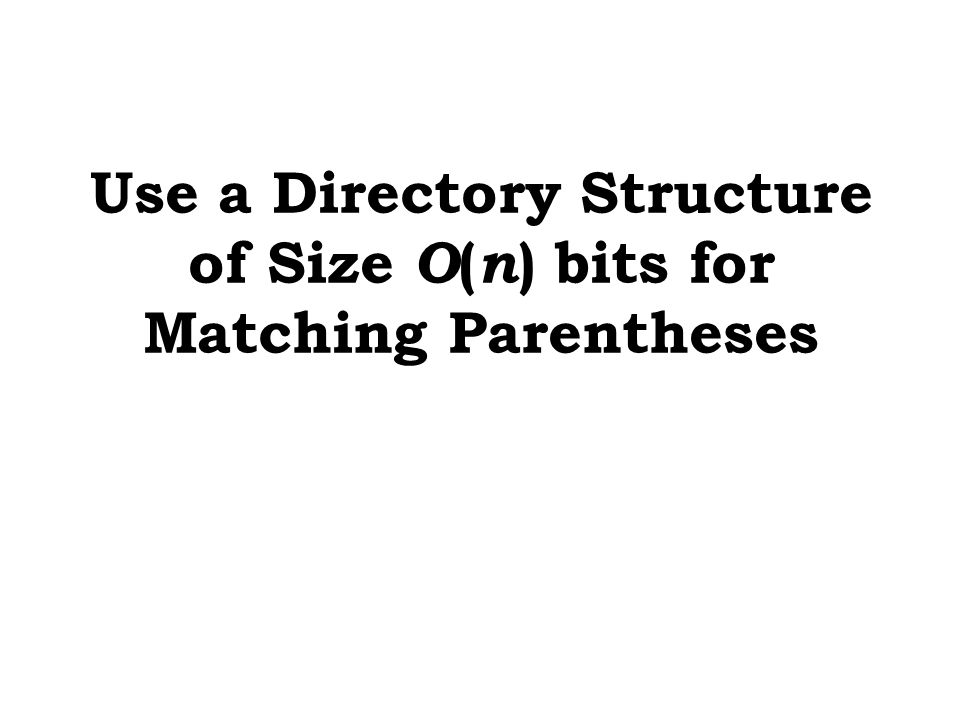 Use a Directory Structure of Size O(n) bits for Matching Parentheses