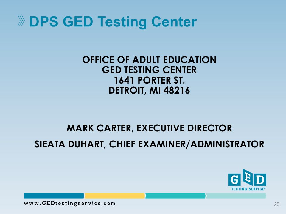DPS GED Testing Center OFFICE OF ADULT EDUCATION GED TESTING CENTER