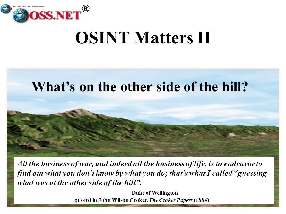 OSINT Matters II What's on the other side of the hill ®