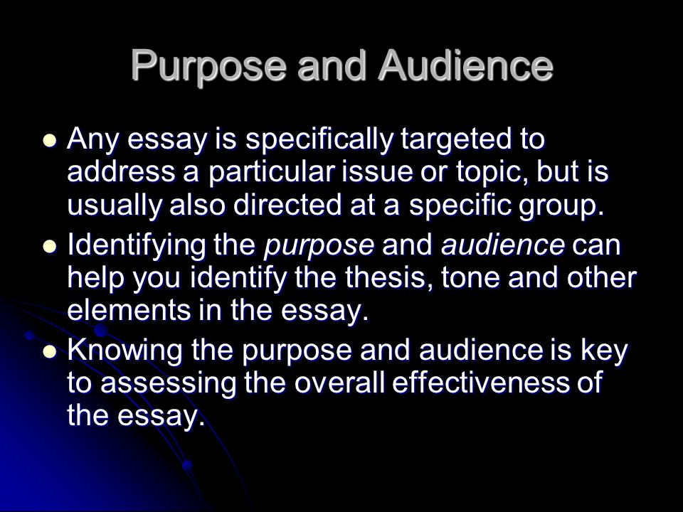 purpose audience thesis Learn how to identify and write to the needs of your audience with tips from university of maryland university college's effective writing  writing for an audience.