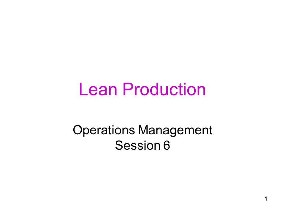 operation management lean production Operation management, toyota production system - download as pdf file (pdf), text file (txt) or read online.