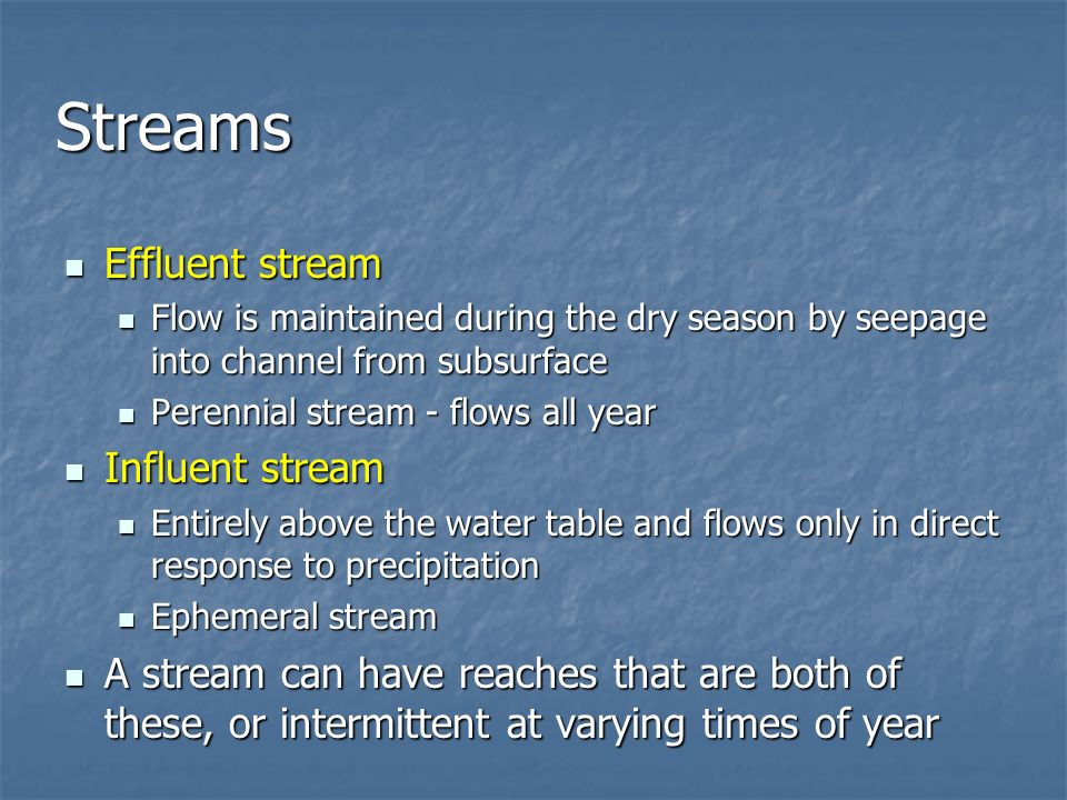 Streams Effluent stream Influent stream