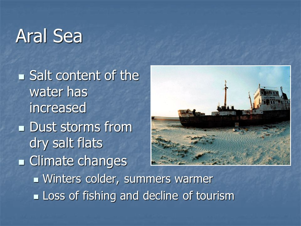 Aral Sea Salt content of the water has increased