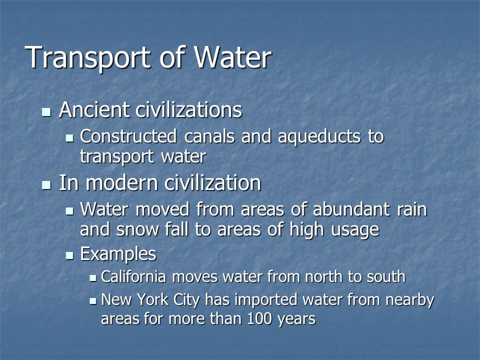 Transport of Water Ancient civilizations In modern civilization