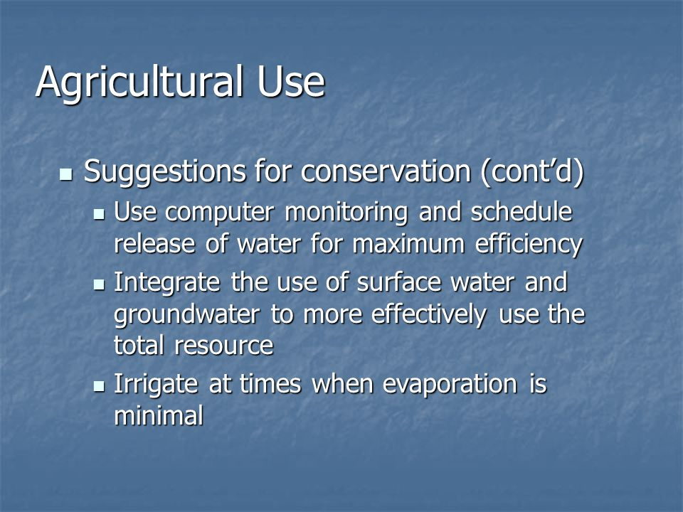 Agricultural Use Suggestions for conservation (cont'd)