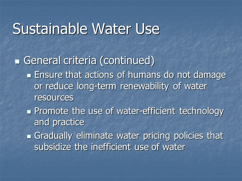 Sustainable Water Use General criteria (continued)