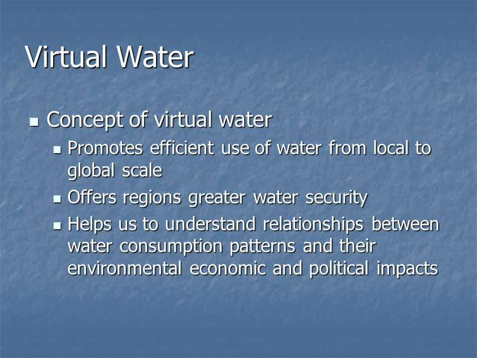 Virtual Water Concept of virtual water