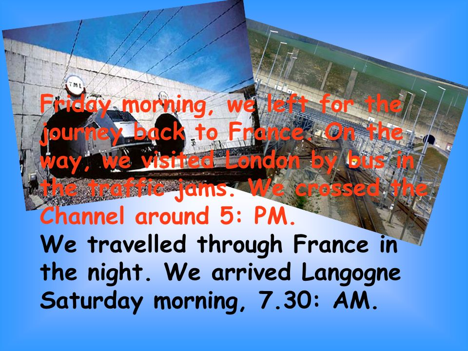Friday morning, we left for the journey back to France