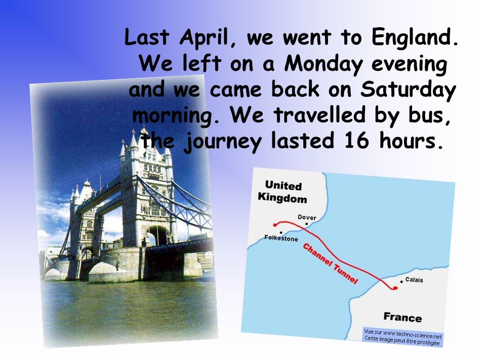 Last April, we went to England