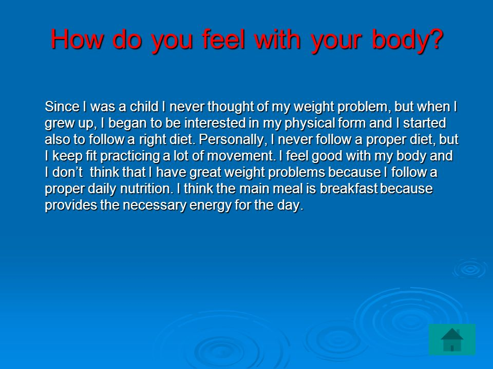 How do you feel with your body