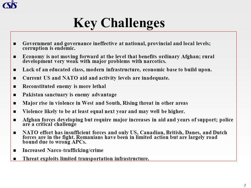 Key Challenges Government and governance ineffective at national, provincial and local levels; corruption is endemic.