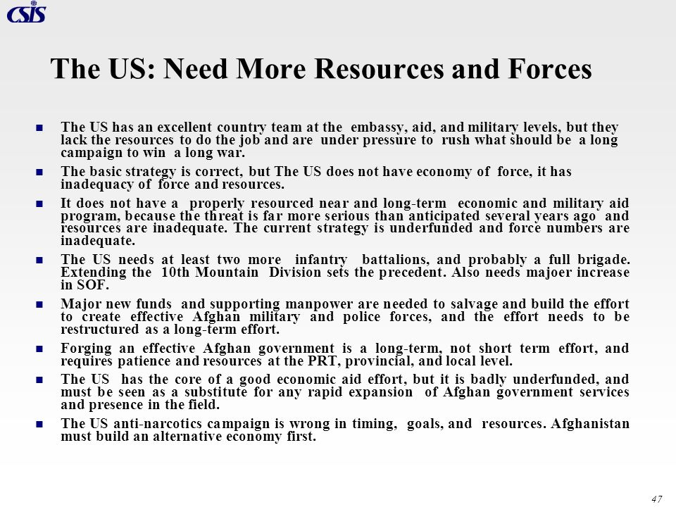 The US: Need More Resources and Forces