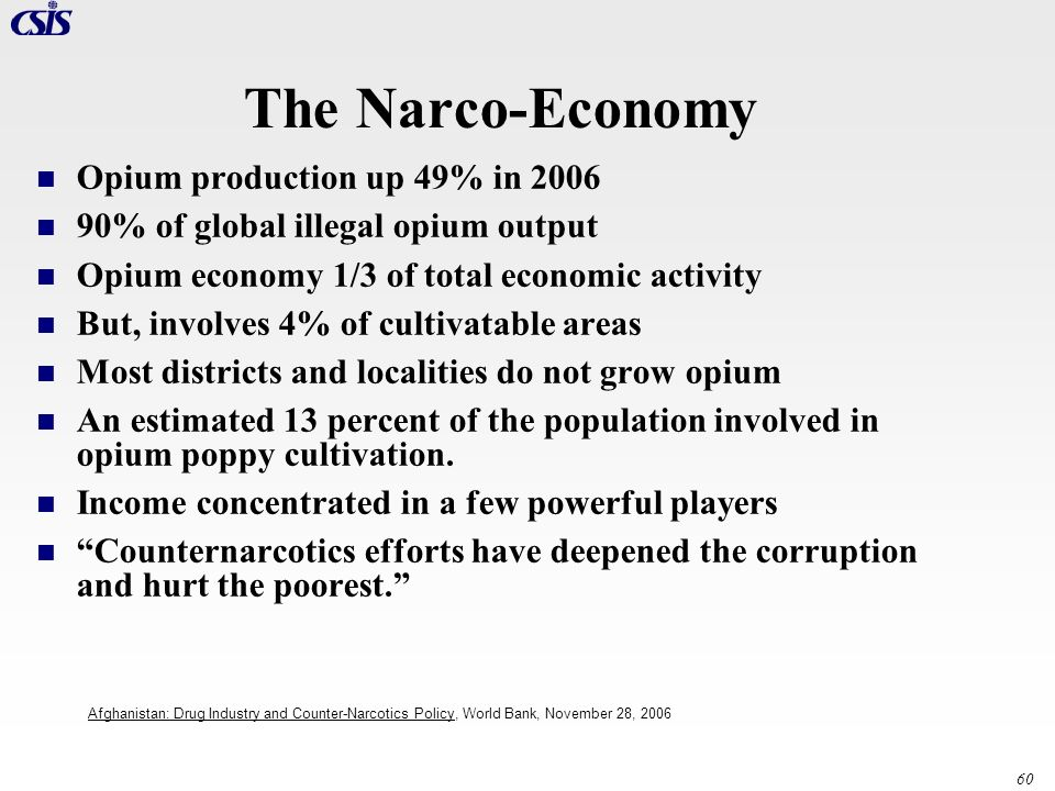 The Narco-Economy Opium production up 49% in 2006