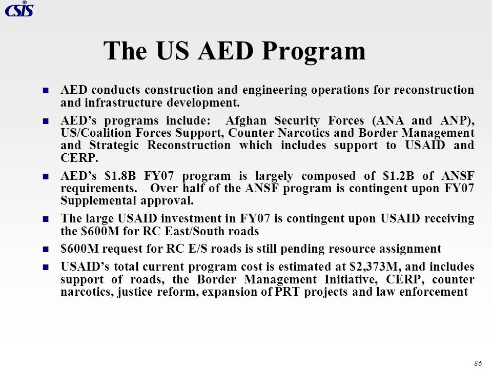 The US AED Program AED conducts construction and engineering operations for reconstruction and infrastructure development.