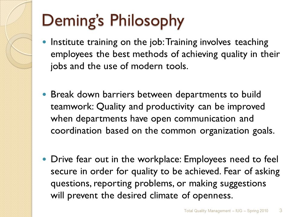 total quality management based on deming s Introduction total quality management, tqm fourteen points of total quality management are the based deming's believes management must learn from the.