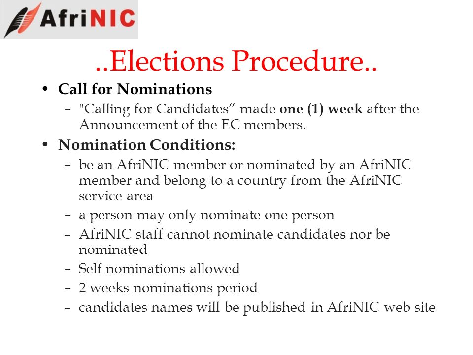 ..Elections Procedure.. Call for Nominations Nomination Conditions: