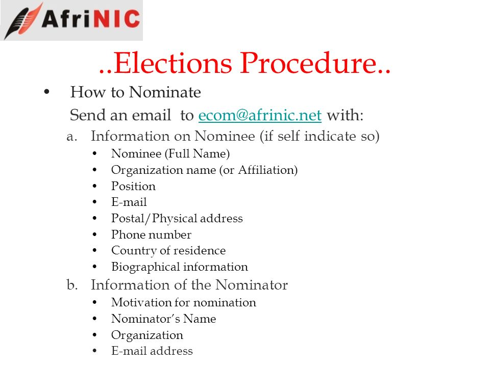 ..Elections Procedure.. Send an email to ecom@afrinic.net with: