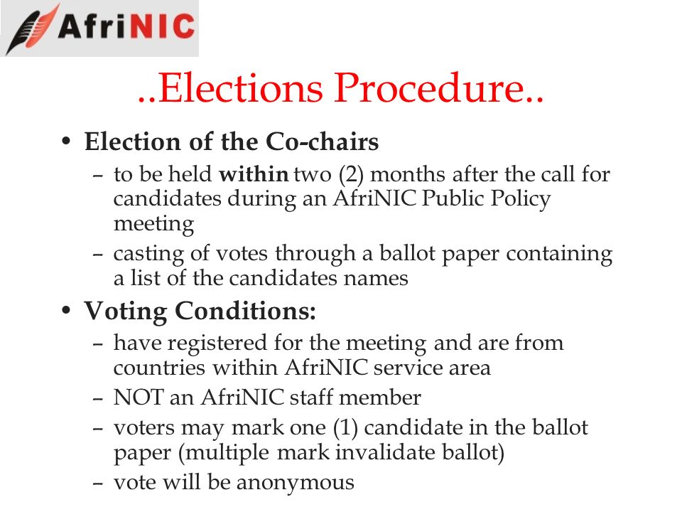 ..Elections Procedure.. Election of the Co-chairs Voting Conditions: