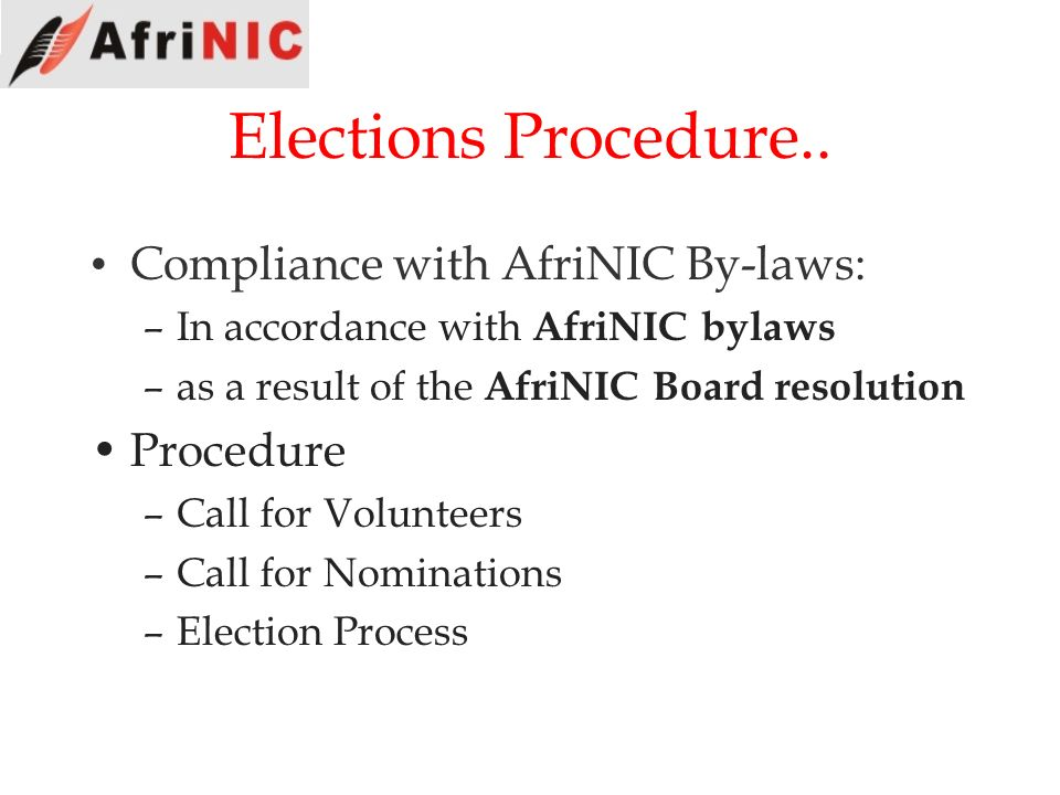 Elections Procedure.. Compliance with AfriNIC By-laws: Procedure