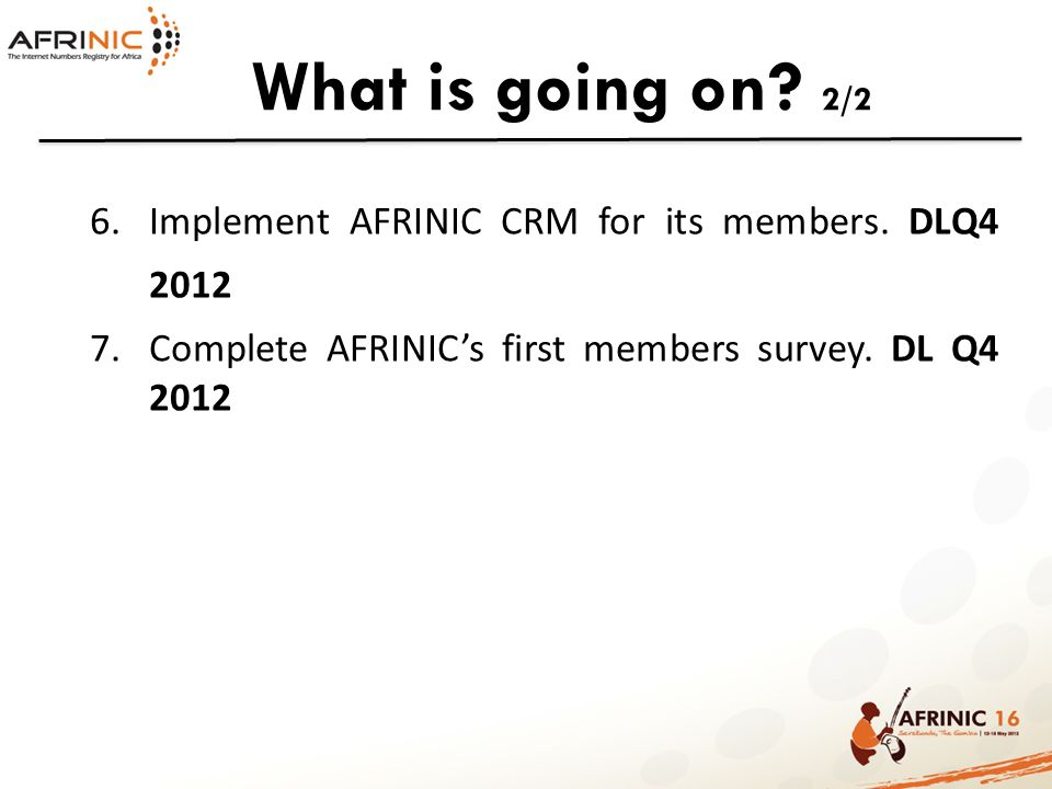 What is going on 2/2 Implement AFRINIC CRM for its members. DLQ4 2012